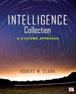 Intelligence Collection By Clark, Robert M.